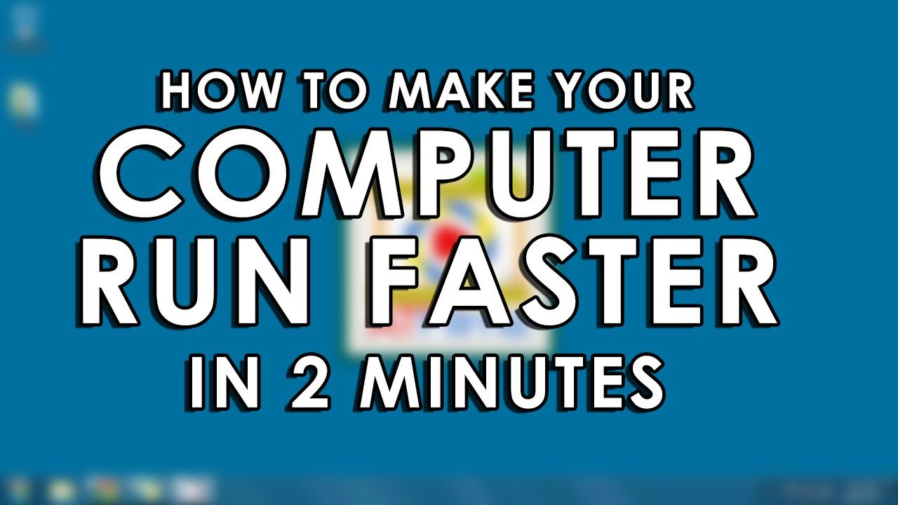 how to make computer applications run faster