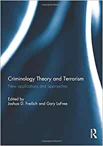 criminology theory and terrorism new applications and approaches